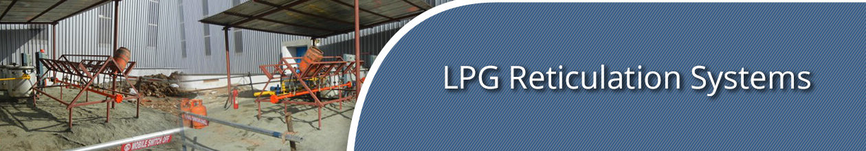 LPG Reticulation Systems and LPG bottling plant